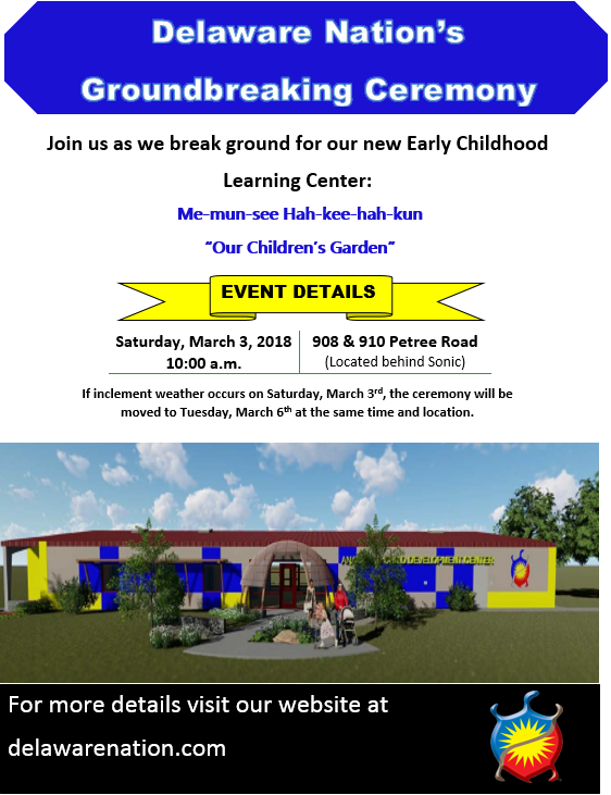 Delaware Nation Early Childhood Center Groundbreaking Ceremony, 10:00 am March 3, 2018